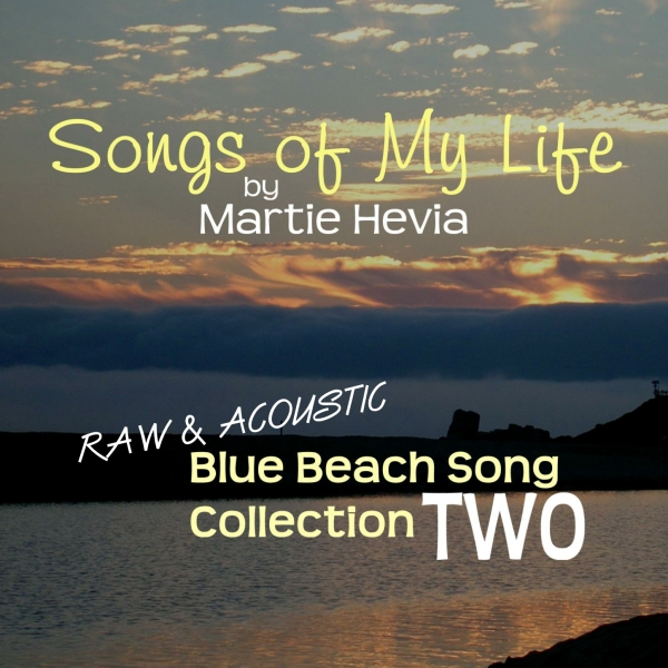 CD/MP3 Cover Art for Blue Beach Song Collection: TWO | Songs of My Life by Martie Hevia